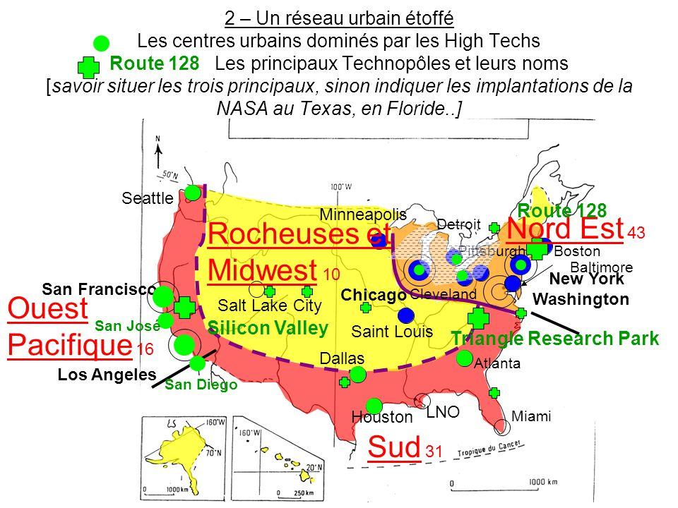 2 – Un réseau urbain étoffé Les centres urbains dominés par les High Techs Route 128 Les principaux Technopôles et leurs noms [savoir situer les trois