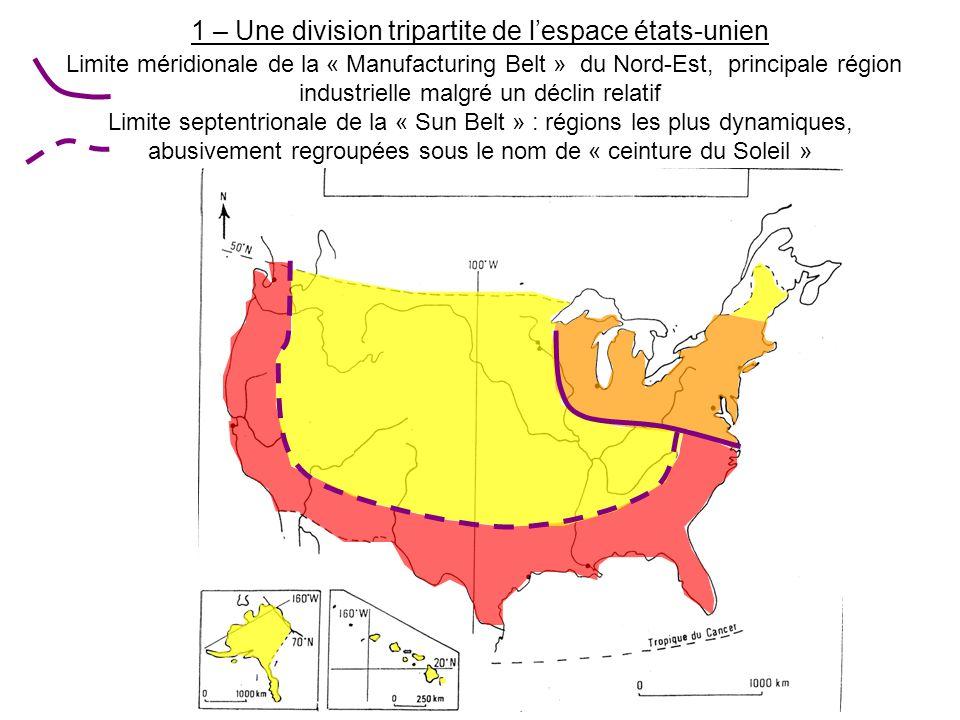 1 – Une division tripartite de l'espace états-unien Limite méridionale de la « Manufacturing Belt » du Nord-Est, principale région industrielle malgré
