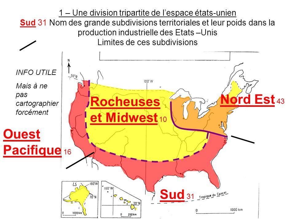 1 – Une division tripartite de l'espace états-unien Sud 31 Nom des grande subdivisions territoriales et leur poids dans la production industrielle des