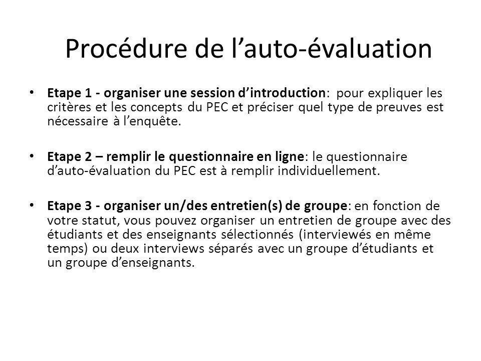 Procédure de l'auto-évaluation Etape 1 - organiser une session d'introduction: pour expliquer les critères et les concepts du PEC et préciser quel type de preuves est nécessaire à l'enquête.