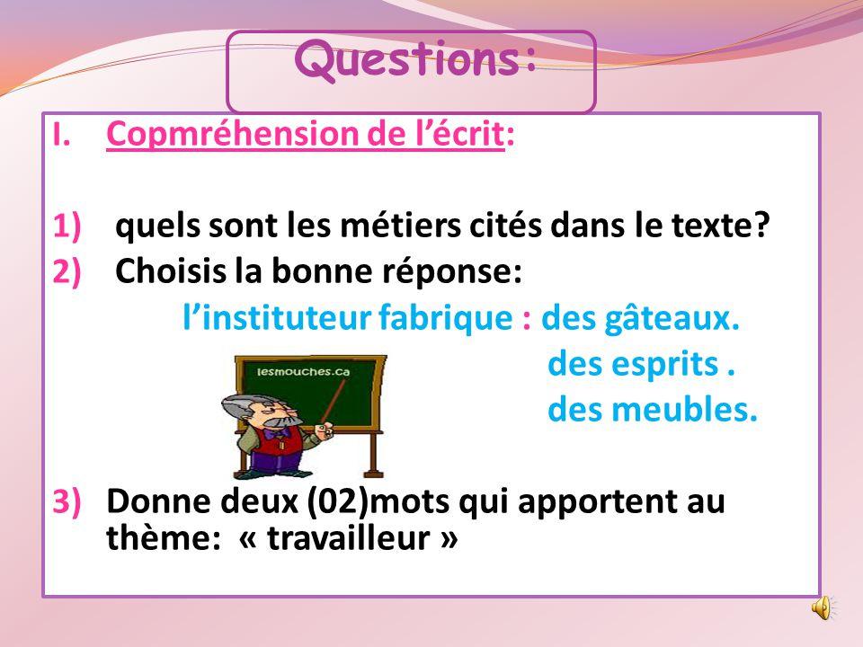 Questions: I.Copmréhension de l'écrit: 1) quels sont les métiers cités dans le texte.