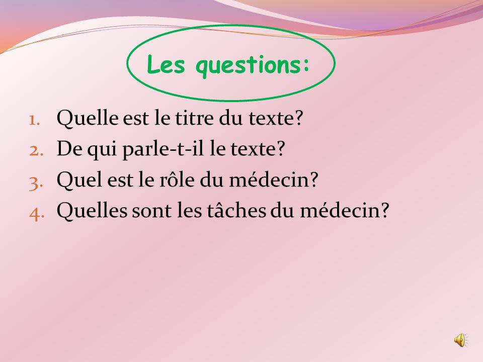 Les questions: 1.Quelle est le titre du texte. 2.