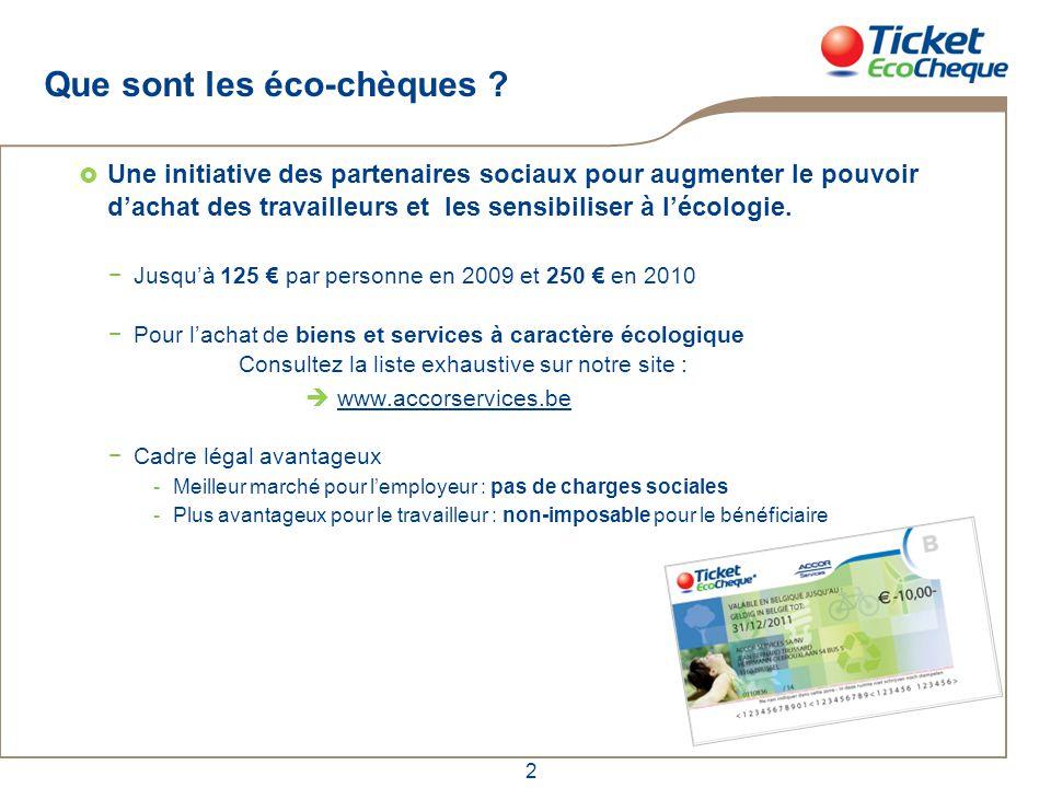 2 Que sont les éco-chèques ?  Une initiative des partenaires sociaux pour augmenter le pouvoir d'achat des travailleurs et les sensibiliser à l'écolo