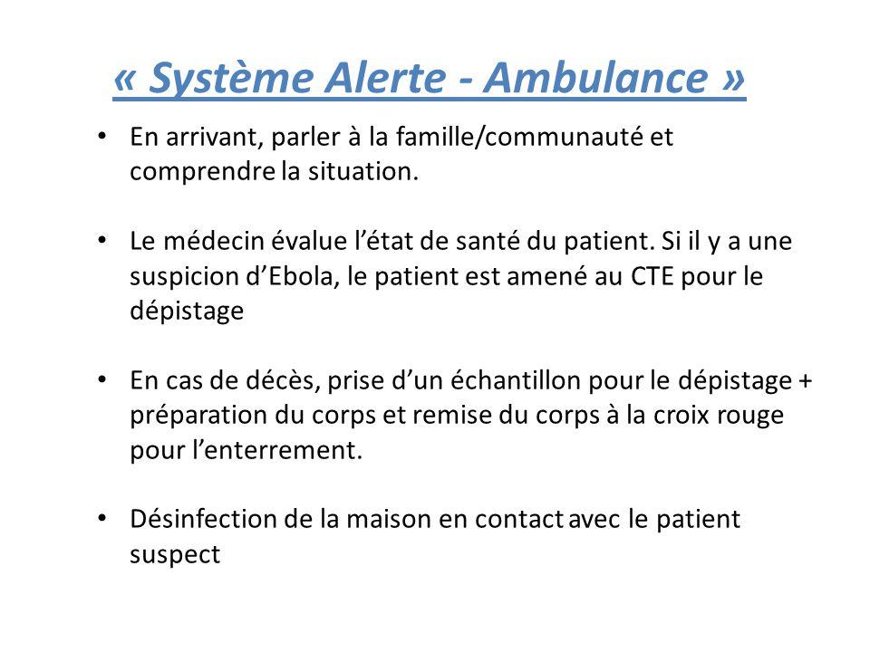 « Système Alerte - Ambulance » En arrivant, parler à la famille/communauté et comprendre la situation.