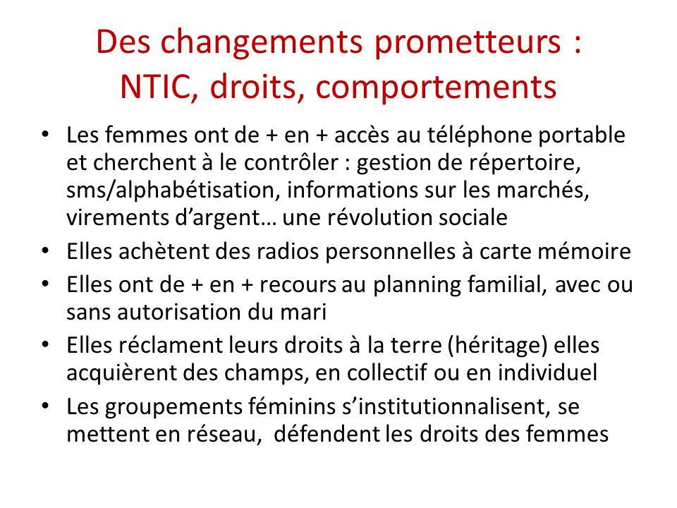 Des changements prometteurs : NTIC, droits, comportements Les femmes ont de + en + accès au téléphone portable et cherchent à le contrôler : gestion d