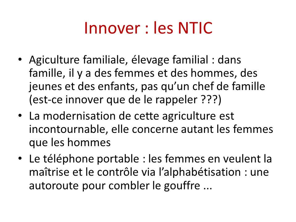 Innover : les NTIC Agiculture familiale, élevage familial : dans famille, il y a des femmes et des hommes, des jeunes et des enfants, pas qu'un chef d
