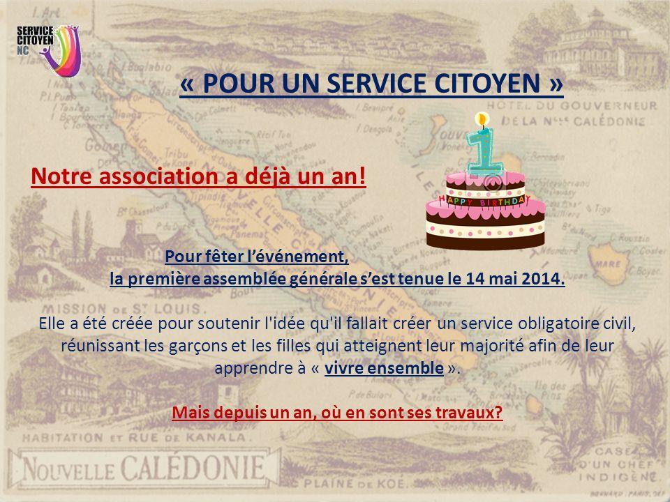 « POUR UN SERVICE CITOYEN » Notre association a déjà un an! Pour fêter l'événement, la première assemblée générale s'est tenue le 14 mai 2014. Elle a