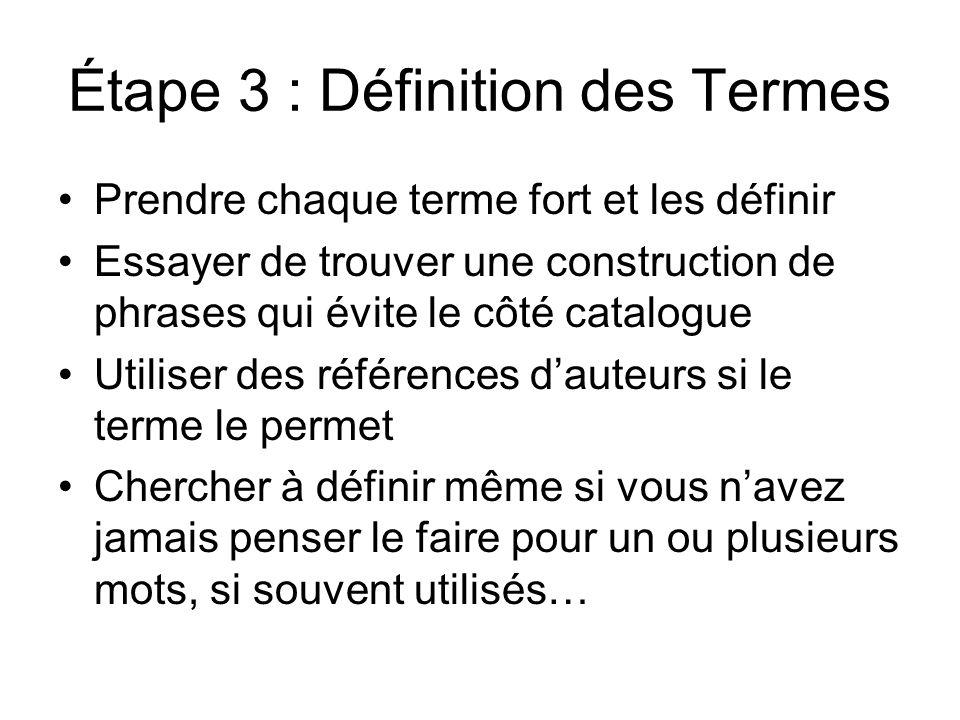 Étape 3 : Définition des Termes Prendre chaque terme fort et les définir Essayer de trouver une construction de phrases qui évite le côté catalogue Ut