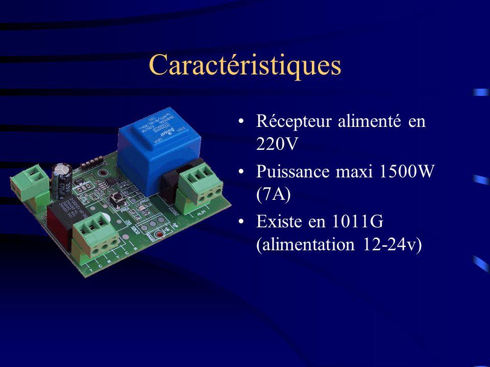 Caractéristiques Récepteur alimenté en 220V Puissance maxi 1500W (7A) Existe en 1011G (alimentation 12-24v)