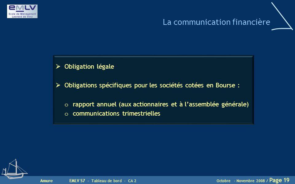 AmureEMLV S7 - Tableau de bord - CA 2Octobre - Novembre 2008 / Page 19 La communication financière  Obligation légale  Obligations spécifiques pour