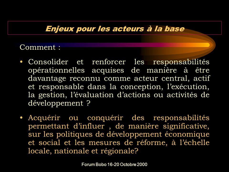 Forum Bobo 16-20 Octobre 2000 Contextes et défis de la décennie 00 : La décentralisation L'intégration régionale La lutte contre la pauvreté La croissance économique La mondialisation