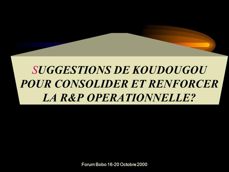 Forum Bobo 16-20 Octobre 2000 Enjeux pour les acteurs à la base Comment : Consolider et renforcer les responsabilités opérationnelles acquises de manière à être davantage reconnu comme acteur central, actif et responsable dans la conception, l'exécution, la gestion, l'évaluation d'actions ou activités de développement .