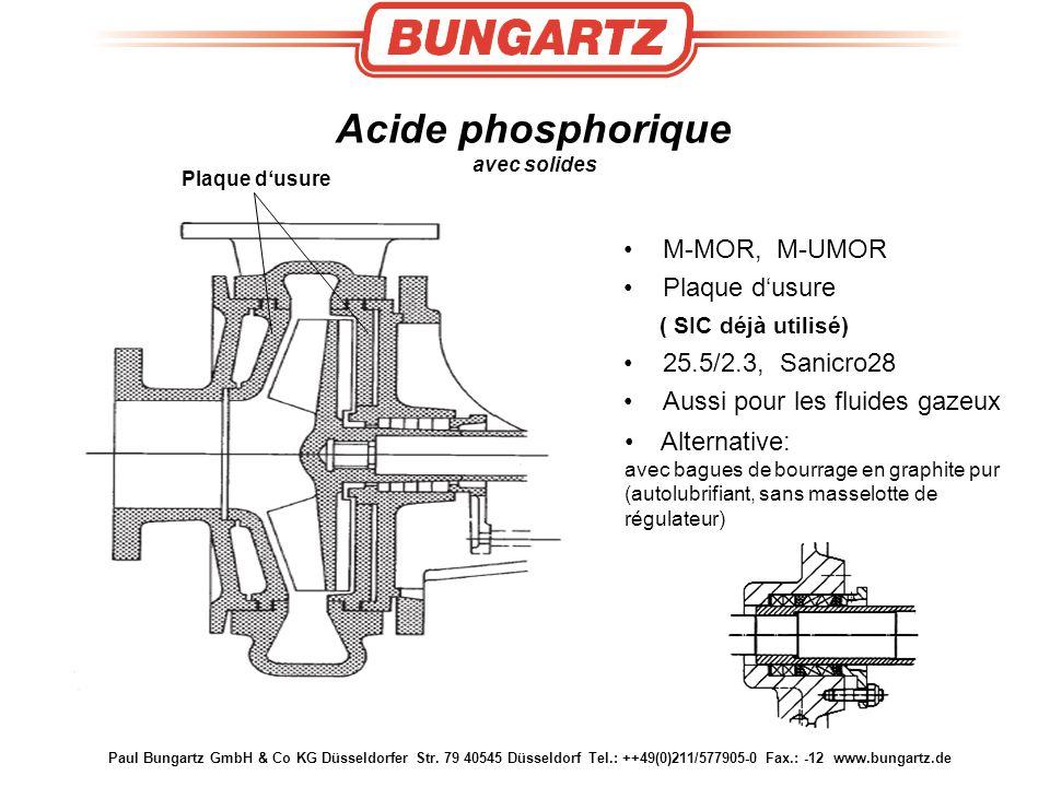Paul Bungartz GmbH & Co KG Düsseldorfer Str. 79 40545 Düsseldorf Tel.: ++49(0)211/577905-0 Fax.: -12 www.bungartz.de Acide phosphorique avec solides M
