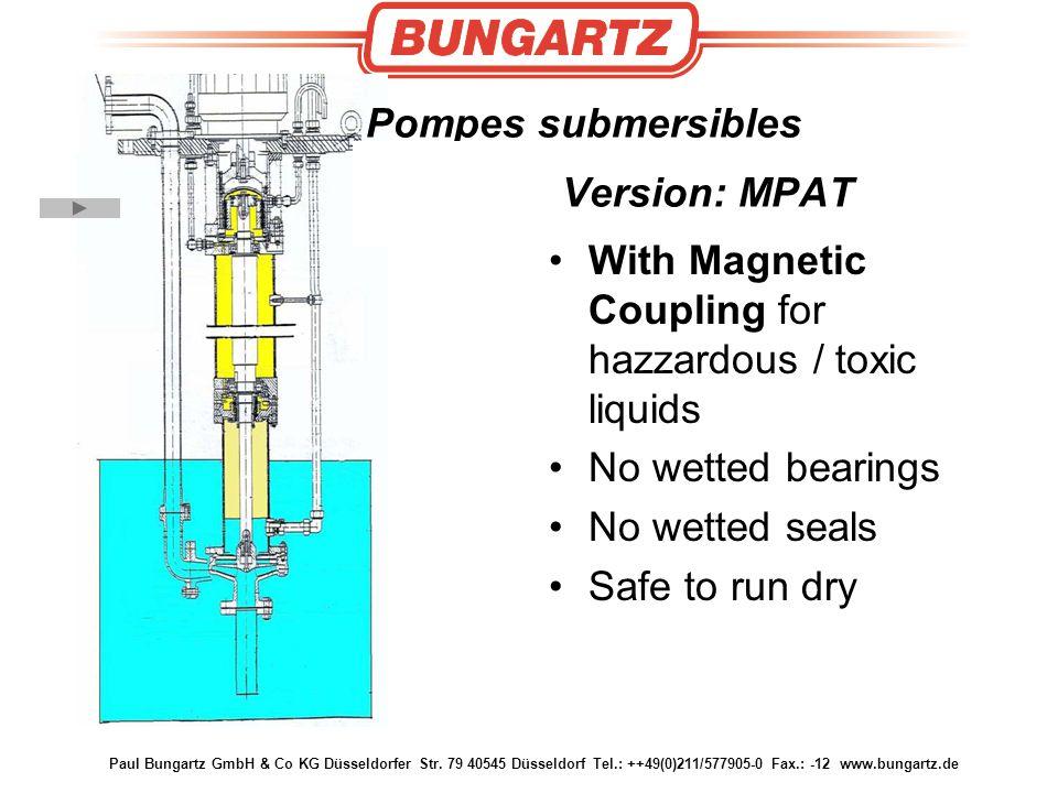 Paul Bungartz GmbH & Co KG Düsseldorfer Str. 79 40545 Düsseldorf Tel.: ++49(0)211/577905-0 Fax.: -12 www.bungartz.de Pompes submersibles Version: MPAT