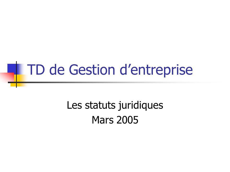 TD de Gestion d'entreprise Les statuts juridiques Mars 2005