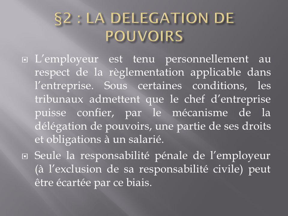  L'employeur est tenu personnellement au respect de la règlementation applicable dans l'entreprise. Sous certaines conditions, les tribunaux admetten