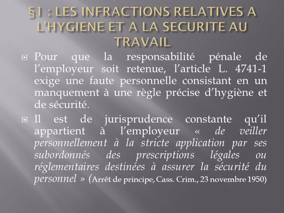  Pour que la responsabilité pénale de l'employeur soit retenue, l'article L. 4741-1 exige une faute personnelle consistant en un manquement à une règ