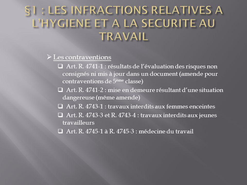  Les contraventions  Art. R. 4741-1 : résultats de l'évaluation des risques non consignés ni mis à jour dans un document (amende pour contraventions