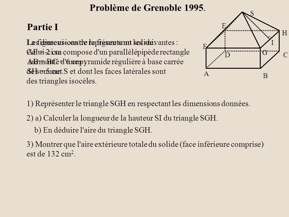 La figure ci-contre représente un solide. Celui-ci se compose d'un parallélépipède rectangle surmonté d'une pyramide régulière à base carrée de sommet