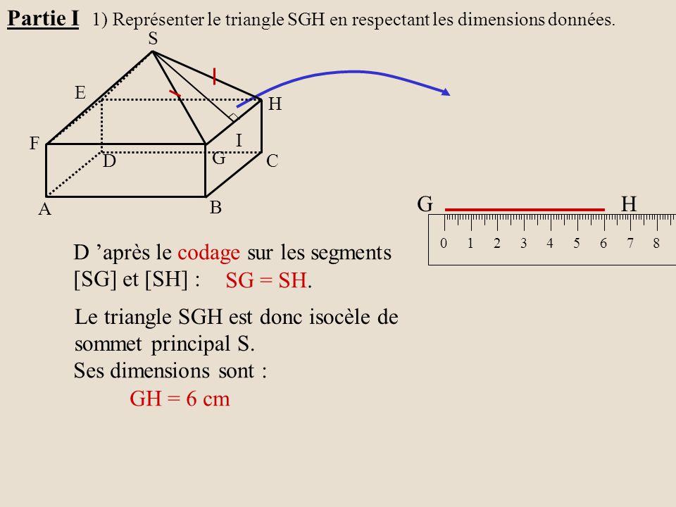 Le triangle SGH est donc isocèle de sommet principal S. D 'après le codage sur les segments [SG] et [SH] : SG = SH. Ses dimensions sont : GH = 6 cm 01