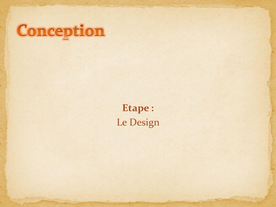 Etape : Le Design