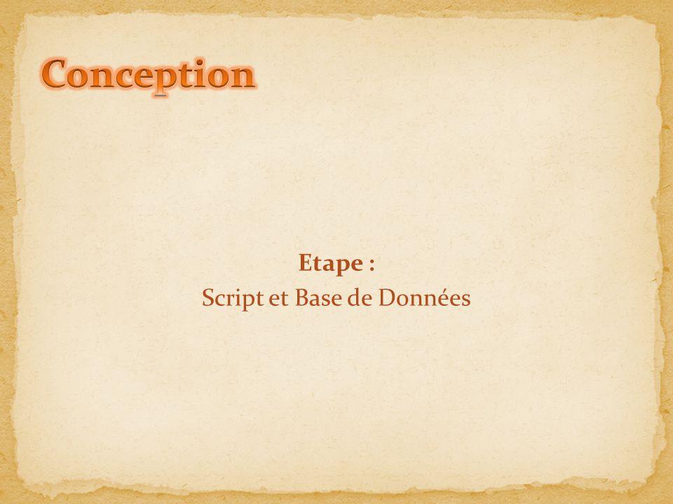 Etape : Script et Base de Données