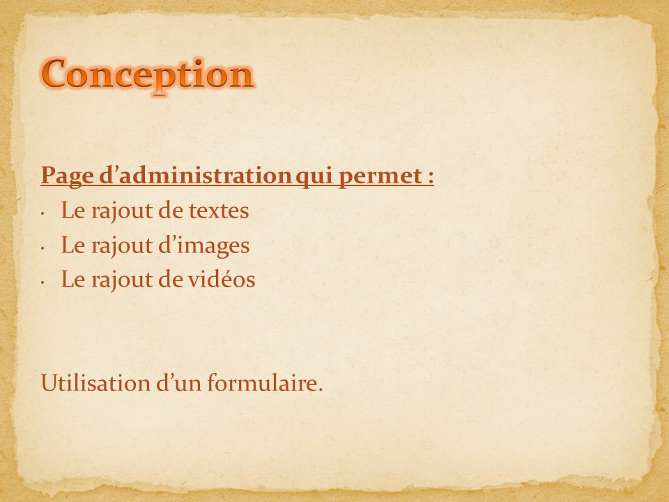 Page d'administration qui permet : Le rajout de textes Le rajout d'images Le rajout de vidéos Utilisation d'un formulaire.