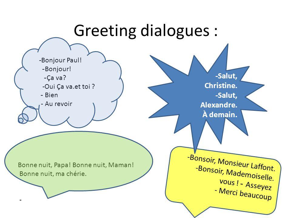 Greeting dialogues : -Bonjour Paul. -Bonjour. -Ça va.