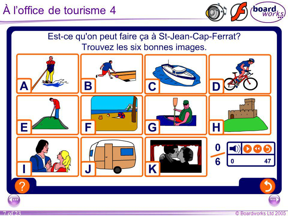© Boardworks Ltd 2005 7 of 23 À l'office de tourisme 4