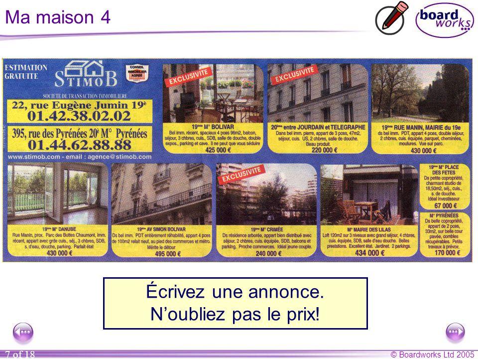 © Boardworks Ltd 2005 7 of 18 Imaginez que vous vendez votre maison.