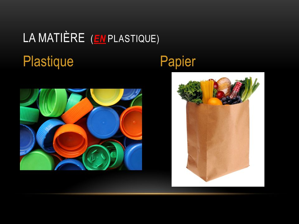 LA MATIÈRE ( EN PLASTIQUE) PlastiquePapier