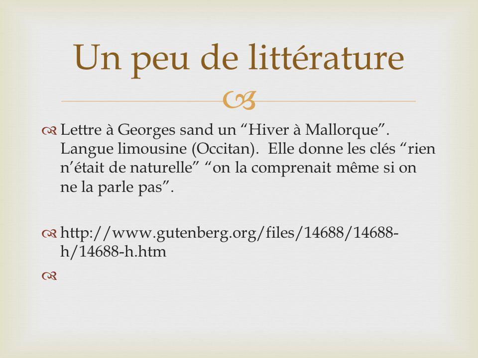 """  Lettre à Georges sand un """"Hiver à Mallorque"""". Langue limousine (Occitan). Elle donne les clés """"rien n'était de naturelle"""" """"on la comprenait même s"""