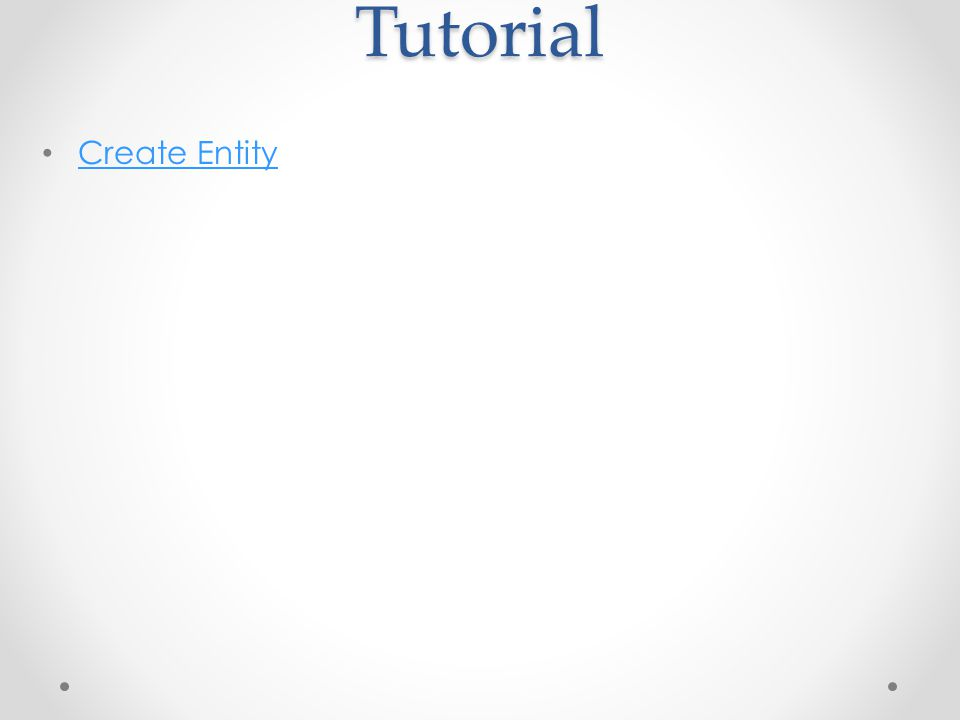 Tutorial Create Entity