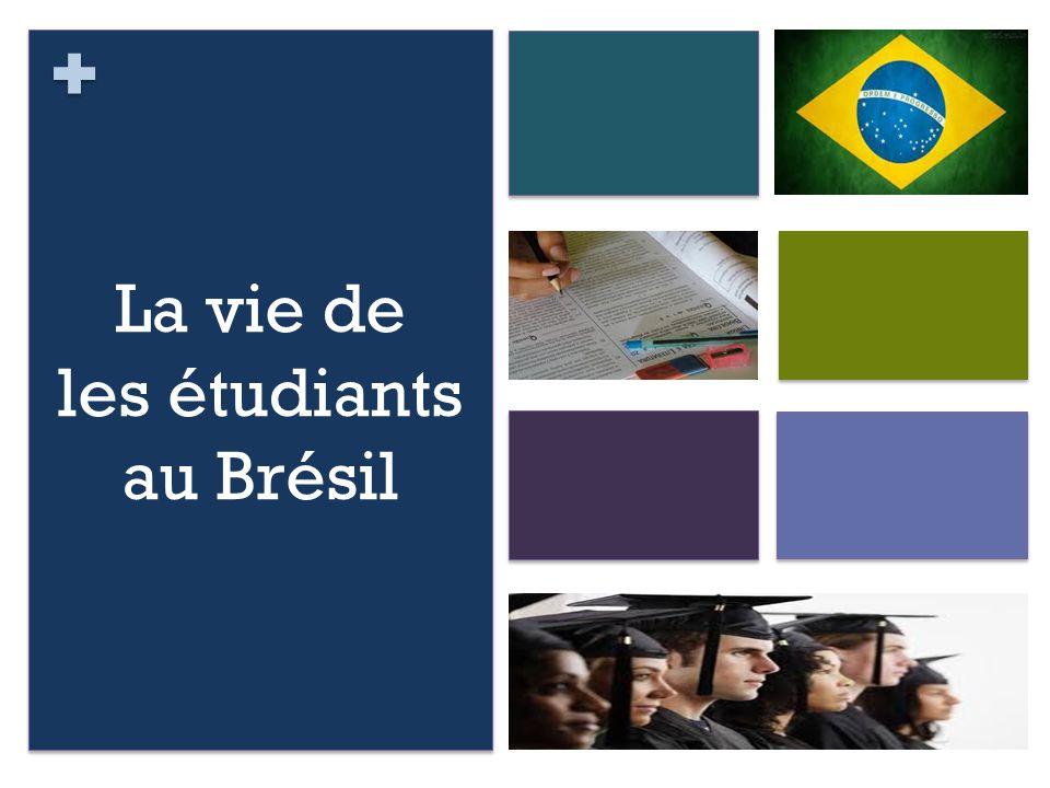 La vie de les étudiants au Brésil La vie de les étudiants au Brésil