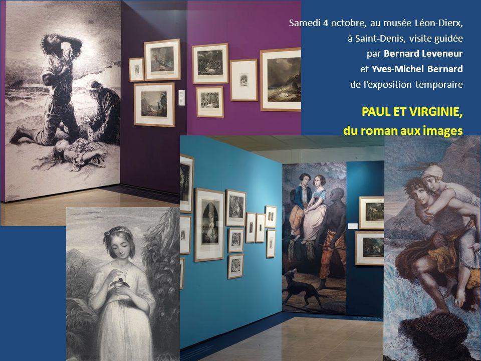 Samedi 4 octobre, au musée Léon-Dierx, à Saint-Denis, visite guidée par Bernard Leveneur et Yves-Michel Bernard de l'exposition temporaire PAUL ET VIR