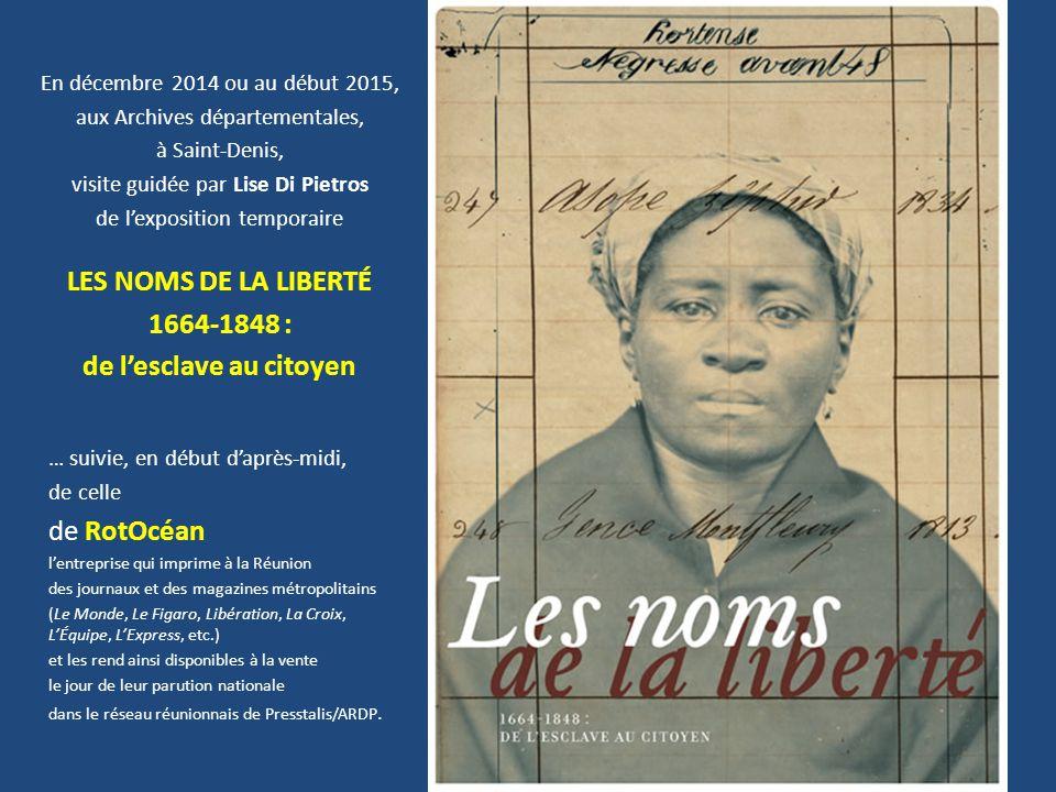 En décembre 2014 ou au début 2015, aux Archives départementales, à Saint-Denis, visite guidée par Lise Di Pietros de l'exposition temporaire LES NOMS