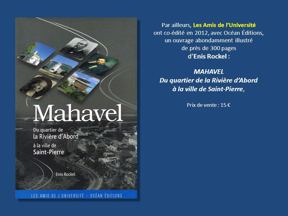 Par ailleurs, Les Amis de l'Université ont co-édité en 2012, avec Océan Éditions, un ouvrage abondamment illustré de près de 300 pages d'Enis Rockel :