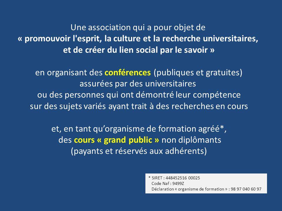 Une association qui a pour objet de « promouvoir l'esprit, la culture et la recherche universitaires, et de créer du lien social par le savoir » en or