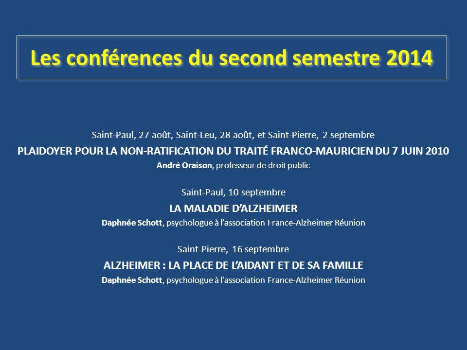 Les conférences du second semestre 2014 Saint-Paul, 27 août, Saint-Leu, 28 août, et Saint-Pierre, 2 septembre PLAIDOYER POUR LA NON-RATIFICATION DU TR