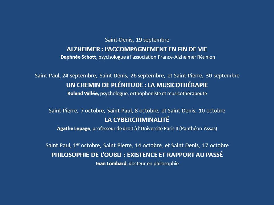 Saint-Denis, 19 septembre ALZHEIMER : L'ACCOMPAGNEMENT EN FIN DE VIE Daphnée Schott, psychologue à l'association France-Alzheimer Réunion Saint-Paul,