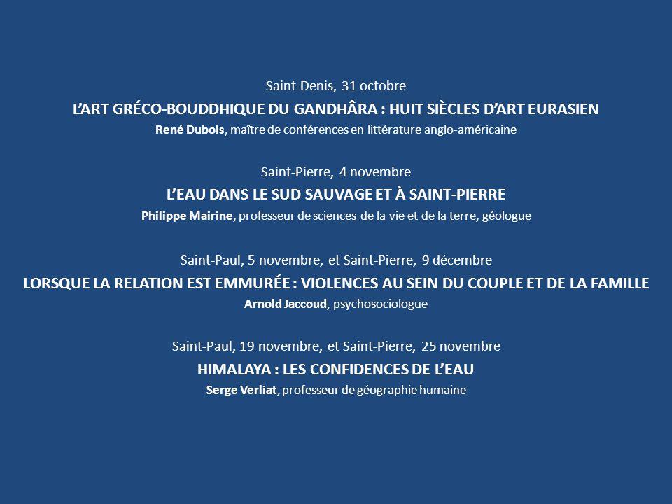 Saint-Denis, 31 octobre L'ART GRÉCO-BOUDDHIQUE DU GANDHÂRA : HUIT SIÈCLES D'ART EURASIEN René Dubois, maître de conférences en littérature anglo-améri