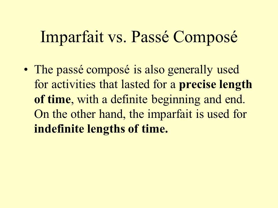 Imparfait vs.Passé Composé definite period of time: –De 1997 à 1999...