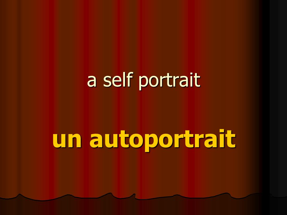 a self portrait un autoportrait