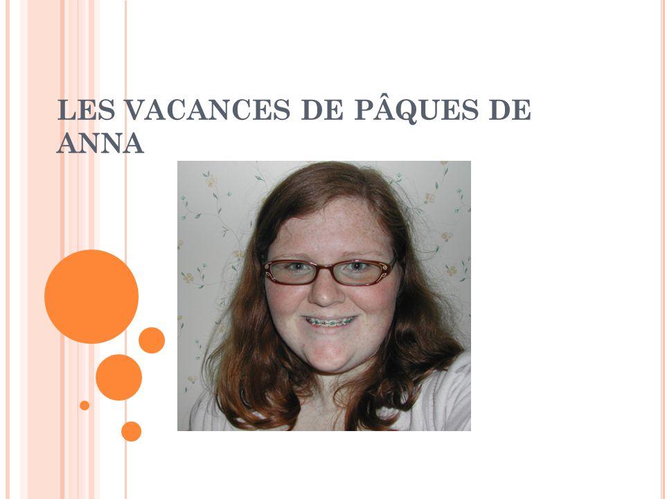 LES VACANCES DE PÂQUES DE ANNA