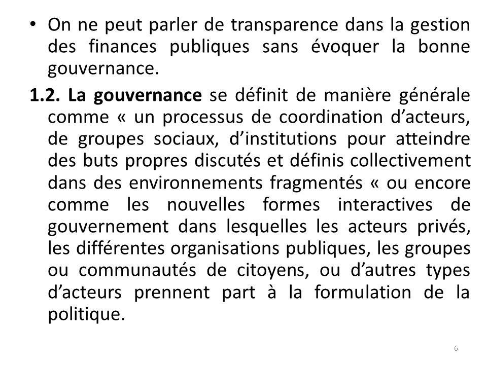 . L'importance de la gestion des finances publiques découle donc du rôle central que jouent les deniers publics dans un Etat démocratique désireux de