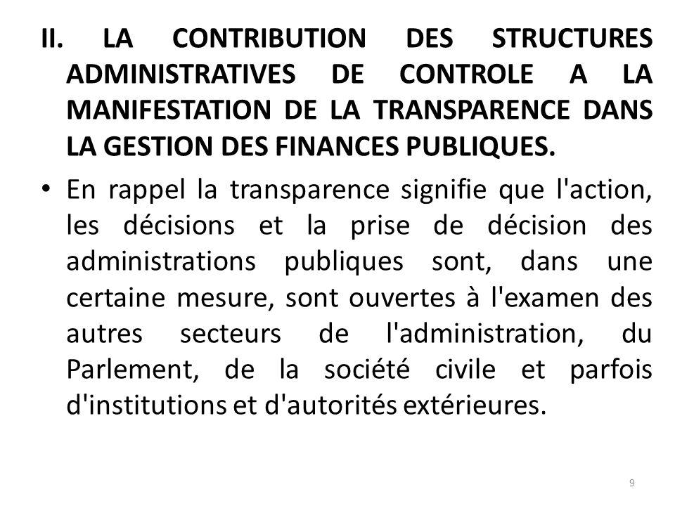 . La transparence des finances publiques de même que la participation de la population et de groupements de la société civile à l'établissement du bud