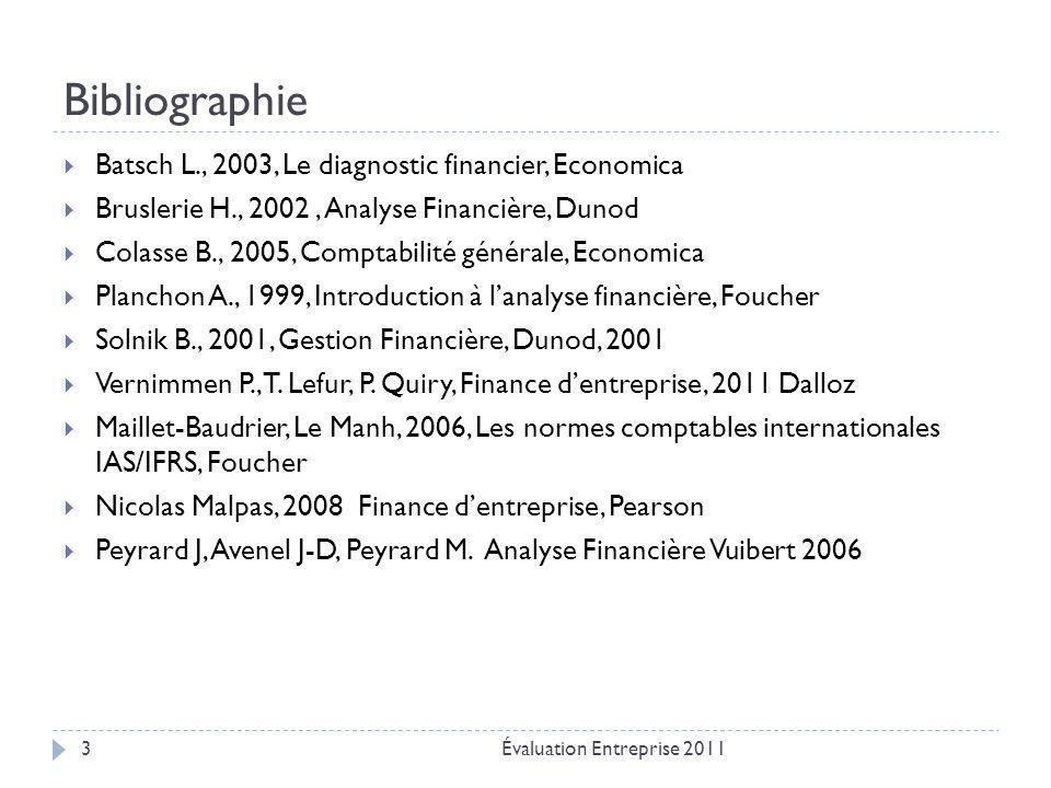 Bibliographie  Batsch L., 2003, Le diagnostic financier, Economica  Bruslerie H., 2002, Analyse Financière, Dunod  Colasse B., 2005, Comptabilité g