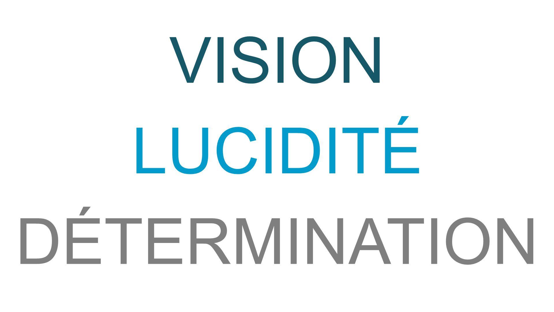 VISION LUCIDITÉ DÉTERMINATION