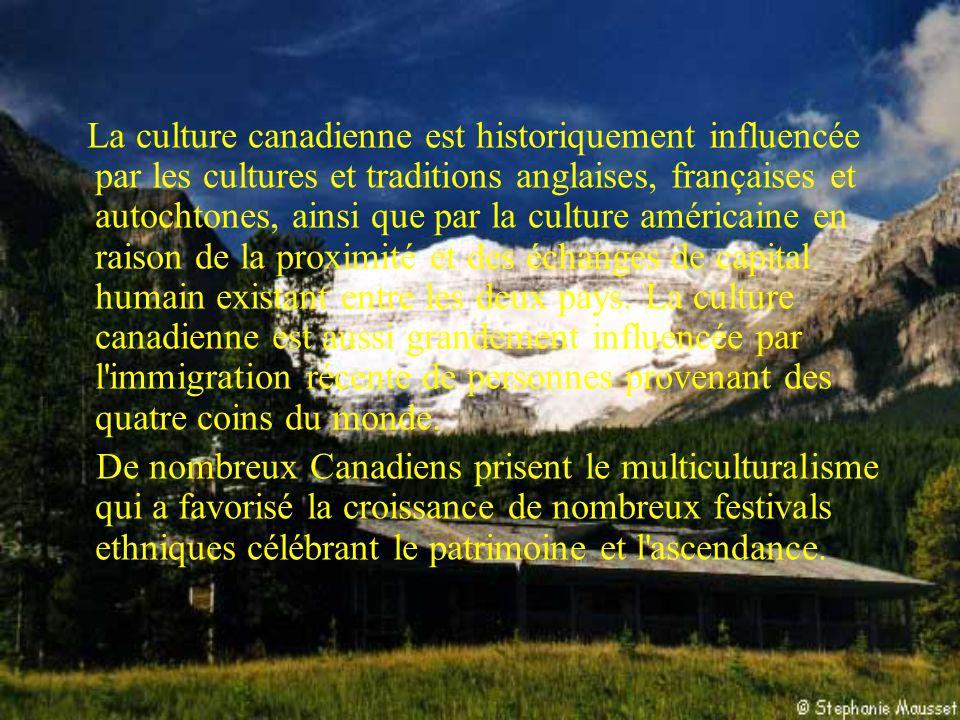 La culture canadienne est historiquement influencée par les cultures et traditions anglaises, françaises et autochtones, ainsi que par la culture amér