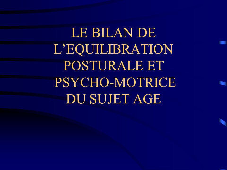 LE BILAN DE L'EQUILIBRATION POSTURALE ET PSYCHO-MOTRICE DU SUJET AGE